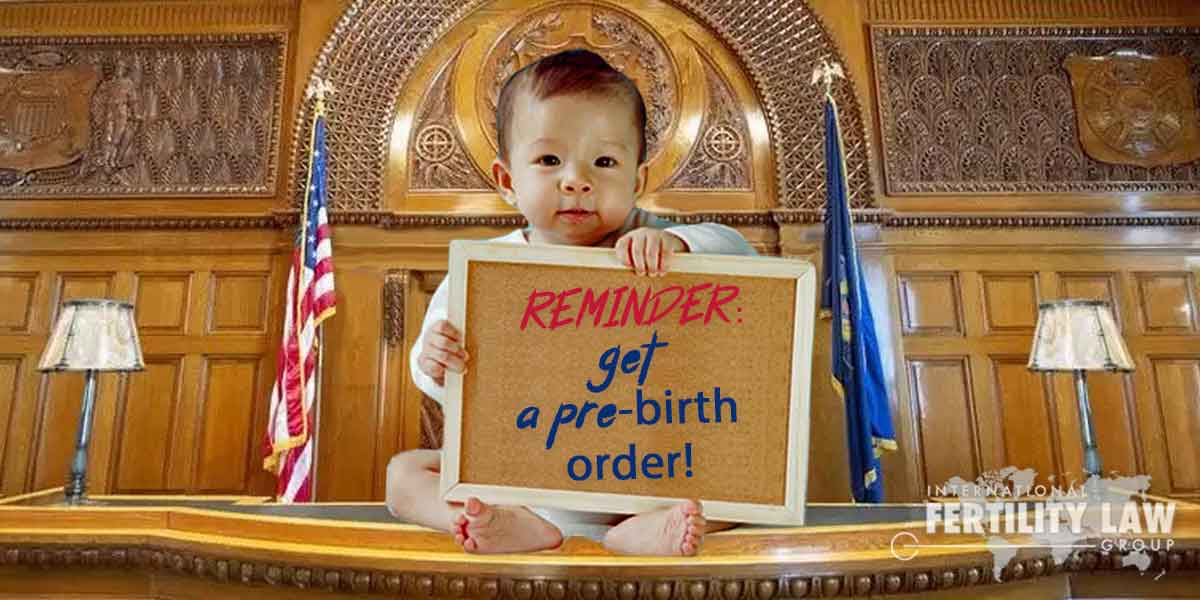 IFLG - What is a Pre-Birth Order in Surrogacy Law? - Rich Vaughn